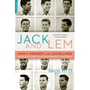 Jack and Lem: John F. Kennedy and Lem Billings: The Untold Story of an Extraordinary Friendship, Paperback/David Pitts