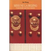 Misiune la Beijing. Confesiunile unei foste maoiste/Jan Wong