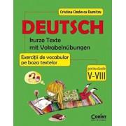 Deutsch. Kurze texte mit vokabelnubungen - Exercitii de vocabular pe baza textelor pentru clasele V-VIII/Cristina Cindescu Dumitru