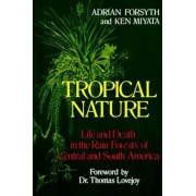 Tropical Nature: Life and Death in the Rain Forests of Central and South America, Paperback