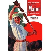 From Deep Waters: The Complete Adventures of the Major, Volume 1, Paperback/L. Patrick Greene