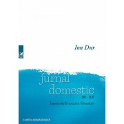 Jurnal domestic 1971-2017. Insemnarile unui in-formator/Ion Dur