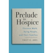 Prelude to Hospice: Florence Wald, Dying People, and Their Families