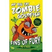 Fins of Fury: My Big Fat Zombie Goldfish, Hardcover/Mo O'Hara