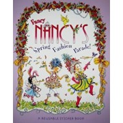 Fancy Nancy's Fashion Parade!: A Reusable Sticker Book, Paperback/Jane O'Connor