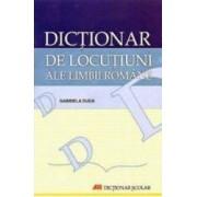 Dictionar de locutiuni ale limbii romane 2007 - Gabriela Duda