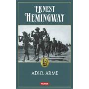 Editura Polirom Adio, arme ed.2014 - ernest hemingway