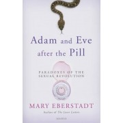 Adam and Eve After the Pill: Paradoxes of the Sexual Revolution, Paperback