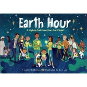 Earth Hour: A Lights-Out Event for Our Planet, Hardcover/Nanette Heffernan