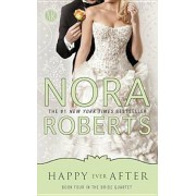 Happy Ever After, Paperback/Nora Roberts