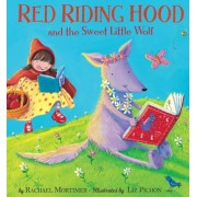 Red Riding Hood and the Sweet Little Wolf, Hardcover