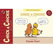 Chick and Chickie Play All Day!: Toon Level 1, Paperback/Claude Ponti