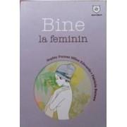 Bine la feminin - Sophie Dumas Milne Edwards Patricia Bareau