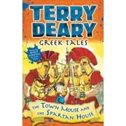 Greek Tales: The Town Mouse and the Spartan House, Paperback/Terry Deary