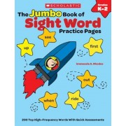 The Jumbo Book of Sight Word Practice Pages, Grades K-2: Super-Fun Reproducibles That Help Kids Read, Write, and Really Learn 200 Key High-Frequency W, Paperback