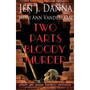 Two Parts Bloody Murder: Abbott and Lowell Forensic Mysteries Book Four, Paperback/Ann Vanderlaan