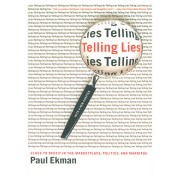 Telling Lies - Clues to Deceit in the Marketplace, Politics, and Marriage (Ekman Paul (University of California San Francisco))(Paperback) (9780393337457)