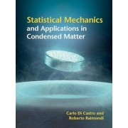 Statistical Mechanics and Applications in Condensed Matter, Hardcover/Carlo Di Castro