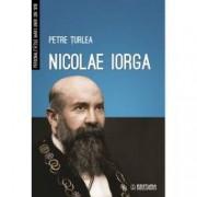 Nicolae Iorga. Personalitatile Marii Uniri din 1918