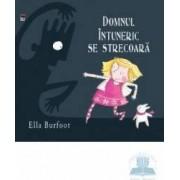 Domnul Intuneric se strecoara - Ella Burfoot
