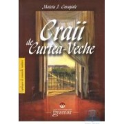Craii de Curtea Veche ed.2011 - Mateiu I. Caragiale