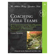 Coaching Agile Teams - A Companion for ScrumMasters, Agile Coaches, and Project Managers in Transition (Adkins Lyssa)(Paperback) (9780321637703)