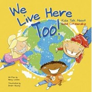 We Live Here Too!: Kids Talk about Good Citizenship, Paperback/Nancy Loewen