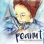 Peanut: A Storybook for Mighty Preemie Babies, Paperback/Lindsay Nolan
