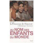Au nom des enfants du monde - Princesse De Hanovre - Livre