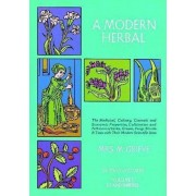 A Modern Herbal, Volume 2: The Medicinal, Culinary, Cosmetic and Economic Properties, Cultivation and Folk-Lore of Herbs, Grasses, Fungi Shrubs &, Paperback