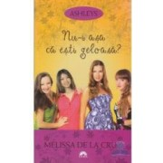 Nu-i asa ca esti geloasa Ed. de buzunar - Melissa De La Cruz