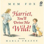 Harriet Youll Drive Me Wild
