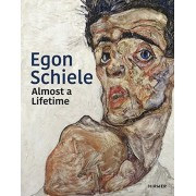 Egon Schiele: Almost a Lifetime, Hardcover