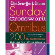 The New York Times Sunday Crossword Omnibus Volume 7: 200 World-Famous Sunday Puzzles from the Pages of the New York Times, Paperback