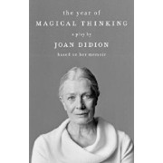 The Year of Magical Thinking: A Play by Joan Didion Based on Her Memoir, Paperback/Joan Didion