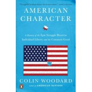American Character: A History of the Epic Struggle Between Individual Liberty and the Common Good, Paperback