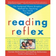 Reading Reflex: The Foolproof Phono-Graphix Method for Teaching Your Child to Read, Paperback