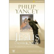 The Jesus I Never Knew Participant's Guide: Six Sessions on the Life of Christ, Paperback/Philip Yancey
