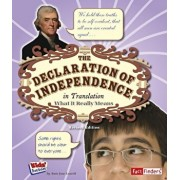 The Declaration of Independence in Translation: What It Really Means, Paperback/Amie Jane Leavitt