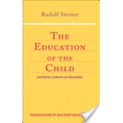 Education of the Child - And Early Lectures on Education (Steiner Rudolf)(Paperback) (9780880104142)
