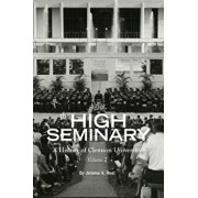 The High Seminary: Vol. 2: A History of Clemson University, 1964-2000, Paperback/Jerome V. Reel