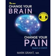 The New Change Your Brain, Change Your Pain: Based on Emdr, Paperback