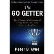 The Go-Getter: The Classic Motivational Story That Tells You How to Be One, Paperback/Peter B. Kyne
