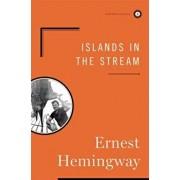 Islands in the Stream, Hardcover/Ernest Hemingway