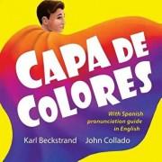 Capa de Colores: Spanish with English Pronunciation Guide, Paperback/Karl Beckstrand