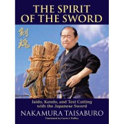 ISDP The Spirit of the Sword: Iaido, Kendo, and Test Cutting with the Japanese Sword