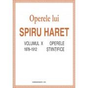 Operele lui Spiru Haret. Volumul X - Operele stiintifice, 1878-1912