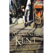 The Only Victor by Alexander Kent