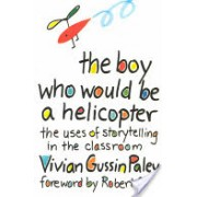 Boy Who Would be a Helicopter - Uses of Storytelling in the Classroom (Paley Vivian Gussin)(Paperback) (9780674080317)