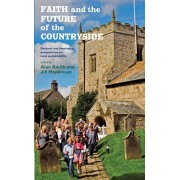 Faith and the Future of the Countryside. Pastoral and theological perspectives on rural sustainability, Paperback/Jill Hopkinson